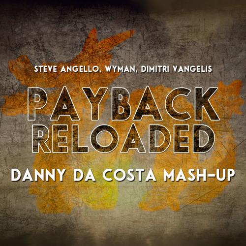 Steve Angello Wyman Dimitri Vangelis - Payback Reload ...