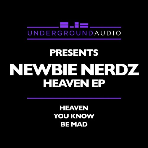 Newbie Nerdz - Heaven (Original Mix) [Underground Audio]