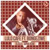 LULO CAFE FT. BONGEZIWE - Dlalel' apha kum (CLIP)