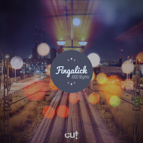 CUT020 Fingalick - 1000 Nights EP (preview)