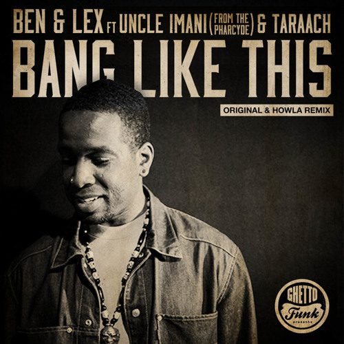 Ben & Lex - Bang Like This ft The Pharcyde (Howla Remix) (CLIP)