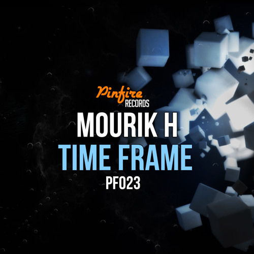 Time Frame (Original Mix) [*PINFIRE RECORDS*]
