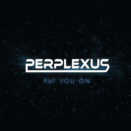 Perplexus - Put You On