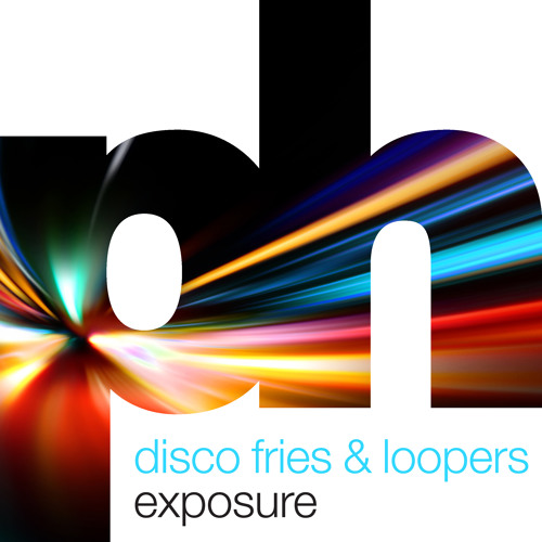 Disco Fries & Loopers - Exposure