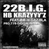 HB KRAZYYY'Z / 22 B.I.G. feat. 遊戯 & GAZZILA