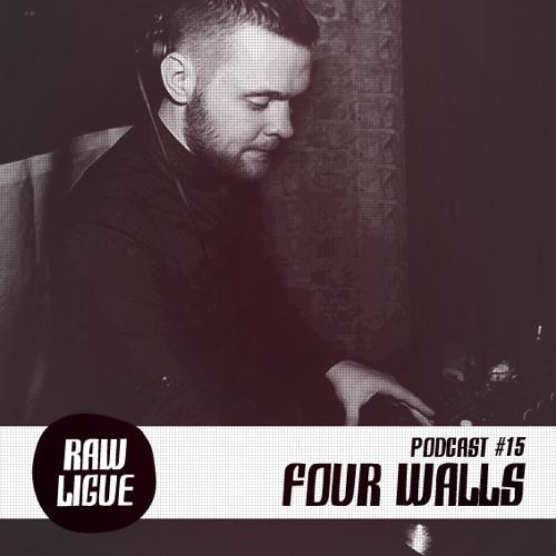 Raw Ligue Podcast #15 - Four Walls