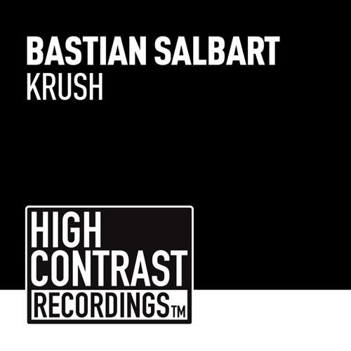 Bastian Salbart - Krush [High Contrast Recordings]