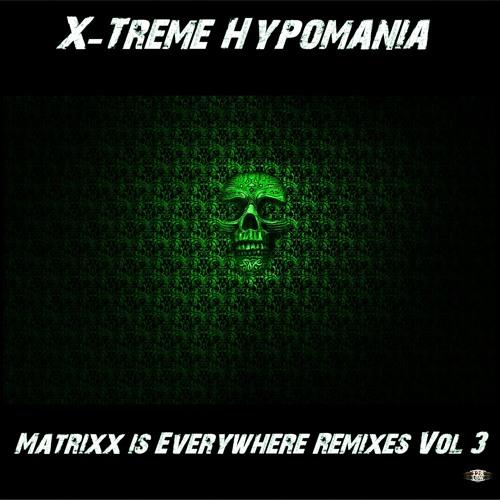 X-Treme Hypomania - Matrixx Is Everywhere (Black Soul Remix)