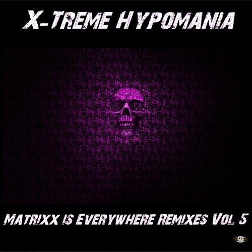 X-Treme Hypomania - Matrixx Is Everywhere (Joseph Mcdonough Remix)