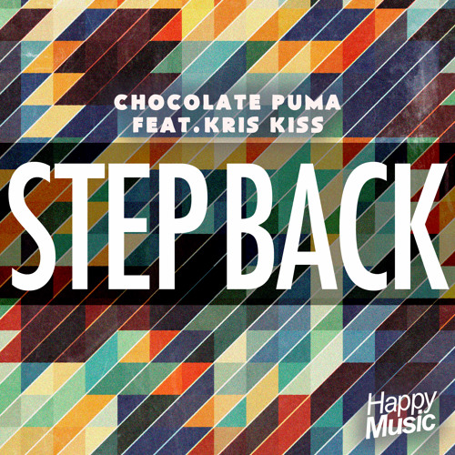Chocolate Puma feat Kris Kris - Step Back (Radio Edit)