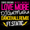 Chris Brown And Nicki Minaj-Love More (DJ Gal Malka Dancehall Remix Ft Static)