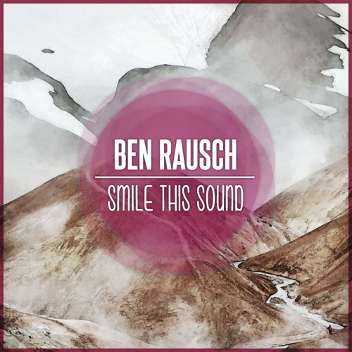 Ben Rausch // Smile This Mixtape #11