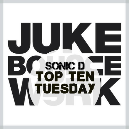 JBW Top Ten Tuesday Mix Week #27 feat. Sonic D [Juke Bounce Werk]