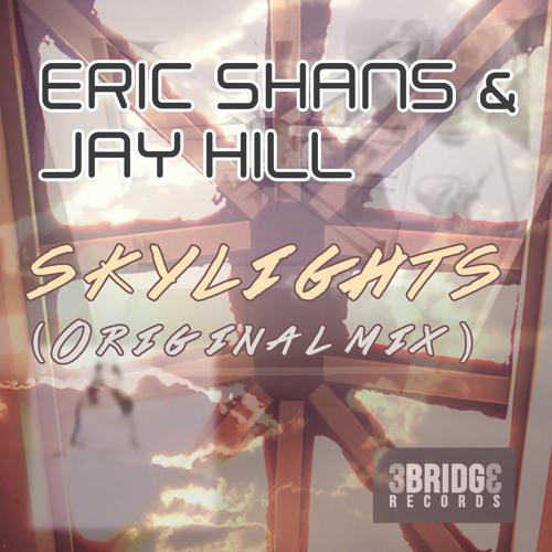 Skylights (Original Mix -- Eric Shans and Jay Hill)