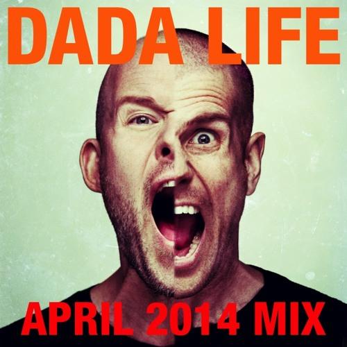Dada Life - April 2014 Mix