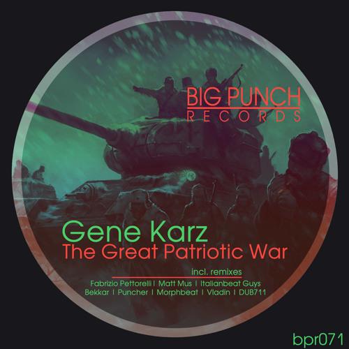 Gene Karz - The Great Patriotic War (Original Mix) [Big Punch Records]
