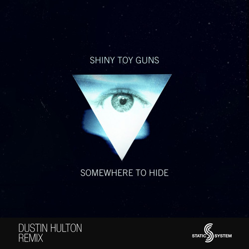Shiny Toy Guns - Somewhere To Hide (Dustin Hulton Remix)- Out now on Static System!