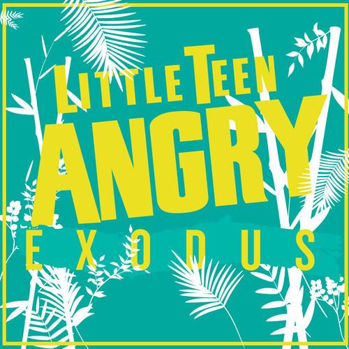 Little Teen Angry - Exodus