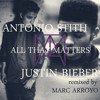 All That Matters - Antonio Stith Justin Bieber DUO (Marc Arroyo Remix)