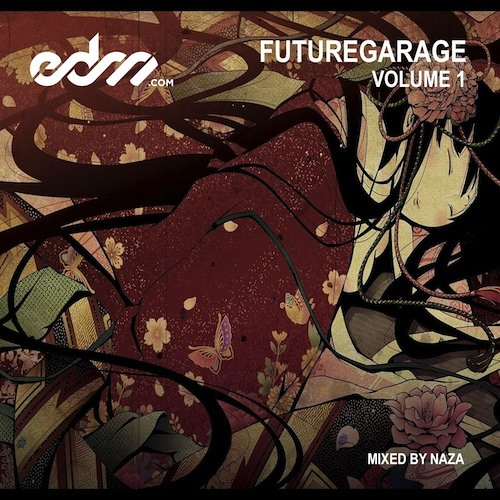 EDM.com FutureGarage Volume 1 Mixed by NAZA