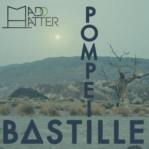 Bastille- Pompeii (Madd Hatter Remix)