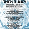 THICK N JUICY SPRINGBASS 2014