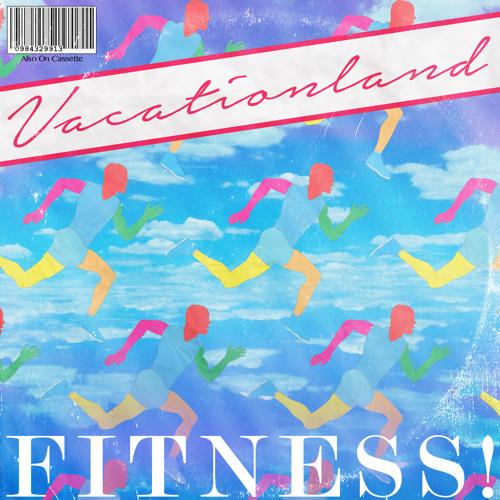 VACATIONLAND #21 Fitness!
