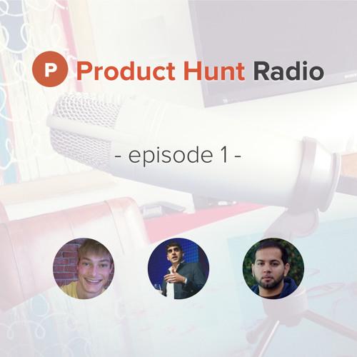 Product Hunt Radio: Episode 1 w/ Shaan Puri & Furqan Rydhan