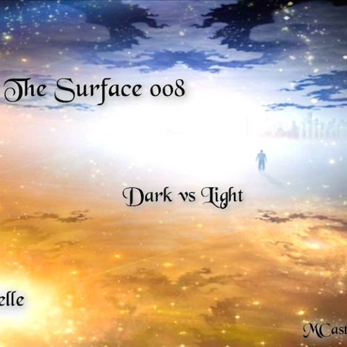 Giselle ~ Beneath The Surface 008 *Dark vs Light* On MCast April 2014