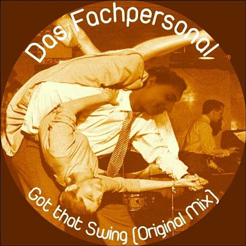 Das Fachpersonal - Gat that Swing (Original Mix)