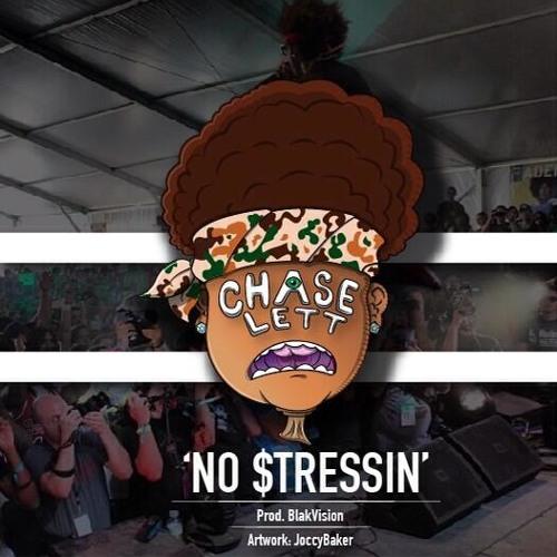 No $tressin' - Chase Lett (Prod. BlakVision)