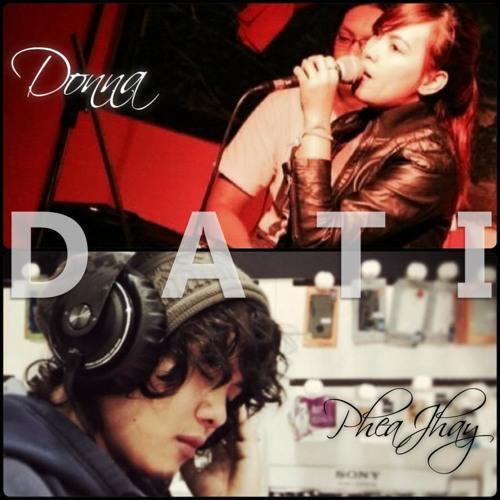 Dati - PheaJhay & Donna (COVER)