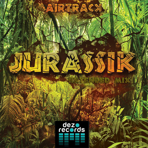Airtrack - Jurassik (Extended Mix) [Dezo Records]