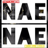 N8 - Nae Nae (Hold Up, Sho Nuff)