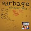 Garbage - Girls Talk Shit (Ft. Brody Dalle)