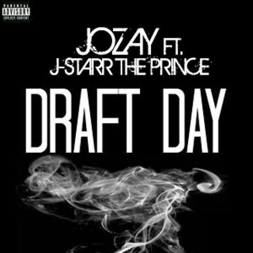 JOZAY FT. J-STARR THE PRINCE- DRAFT DAY FREESTYLE (OFFICIAL)