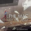 DJ Phil Mac - Fly Me Away (Sample)