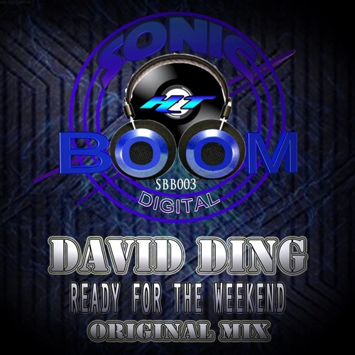 David Ding - Ready For The Weekend - Sonic Boom Digital