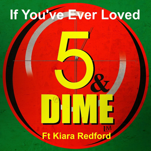 5 & Dime-If you've ever loved(feat Kiara Redford)Extended mix