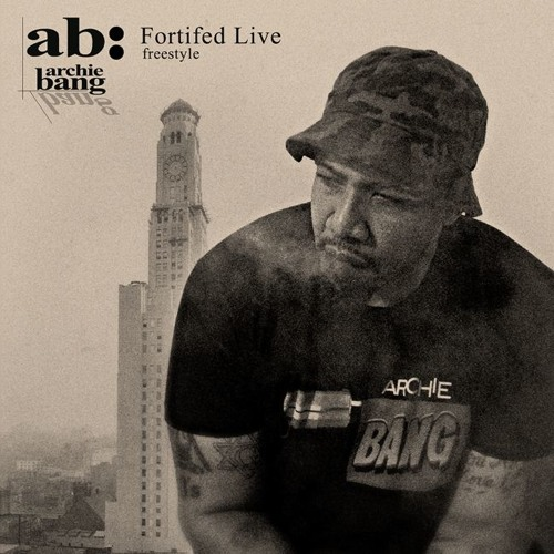 """Archie Bang - """"Fortified Live"""" (Freestyle)"""