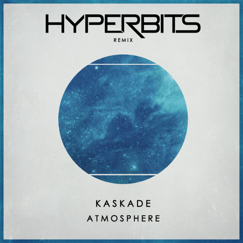 Kaskade - Atmosphere (Hyperbits Remix)