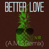 Glowing Pineapples - Better Love (AMS Remix)