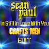 Sean Paul feat. Sasha - I'm Still In Love With You (Crafts'men Edit)