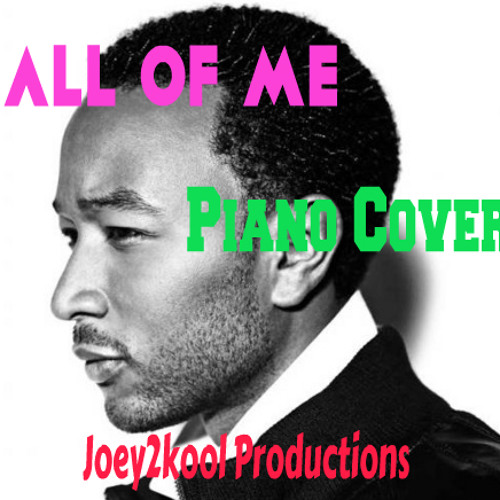 All Of Me Piano Cover * John legend Vocals included *