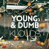 KLOUDS - YOUNG & DUMB (Prod. Scotti Ohio)