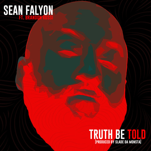 Sean Falyon Ft. Brandon Rossi -Truth Be Told (Dirty)