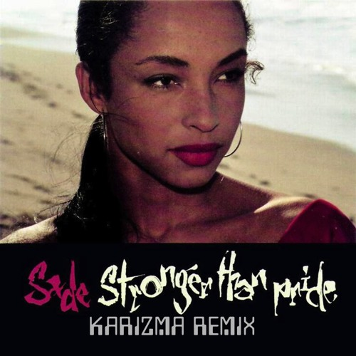 STRONGER THAN PRIDE-Fo' Sho' Karizma Remix