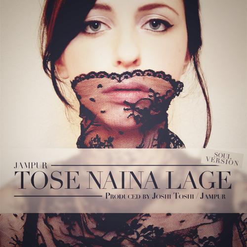 Tose Naina Lage (Soul)