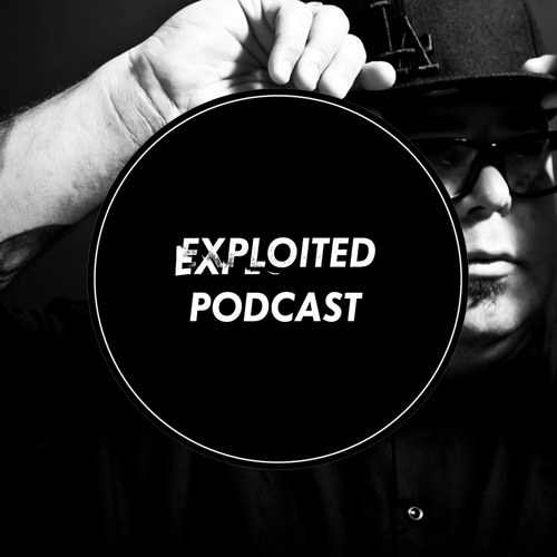 EXPLOITED PODCAST #35: DJ Sneak