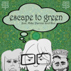 Escape to Green feat. Mike Parvizi and Dot